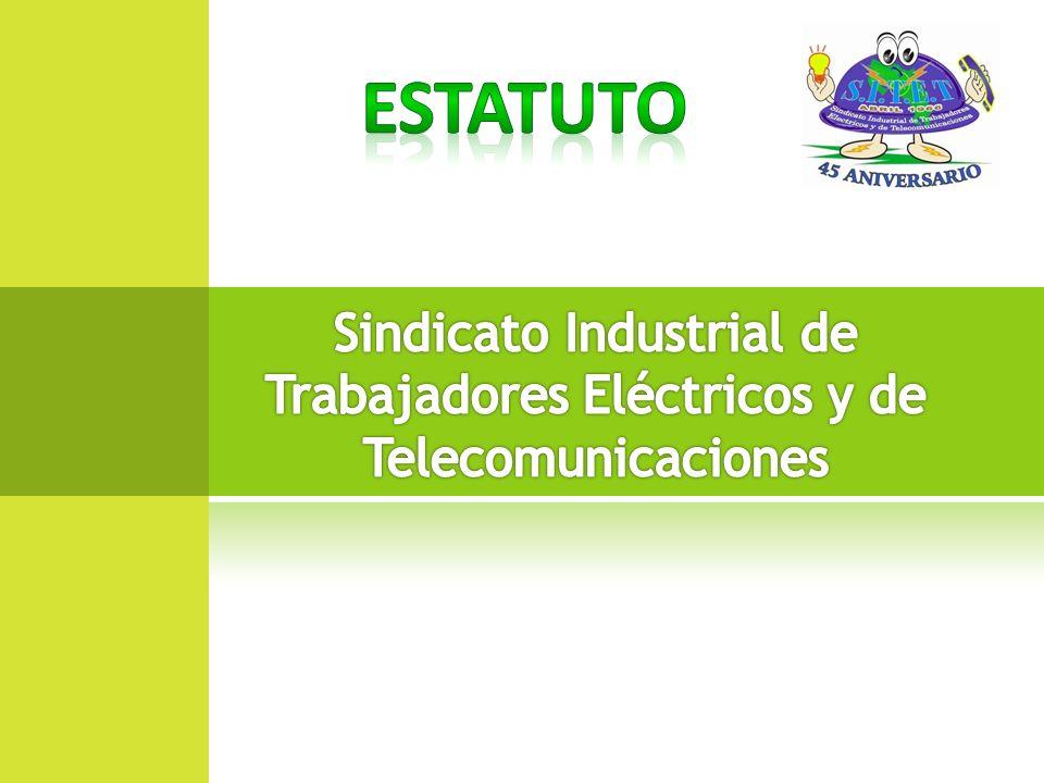 ESTATUTO Sindicato Industrial de Trabajadores Eléctricos y de Telecomunicaciones