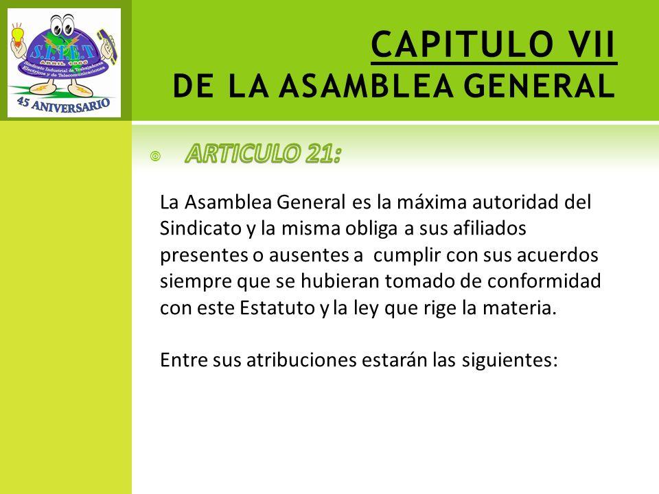 CAPITULO VII DE LA ASAMBLEA GENERAL