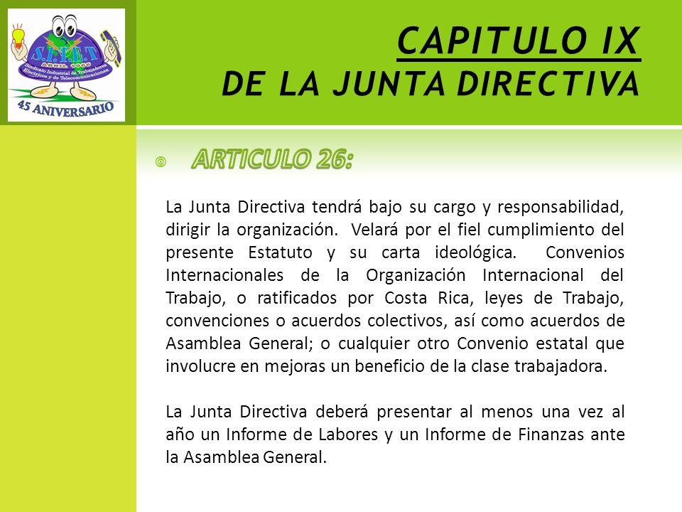 CAPITULO IX DE LA JUNTA DIRECTIVA