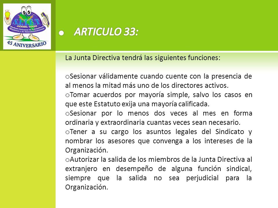 ARTICULO 33: La Junta Directiva tendrá las siguientes funciones:
