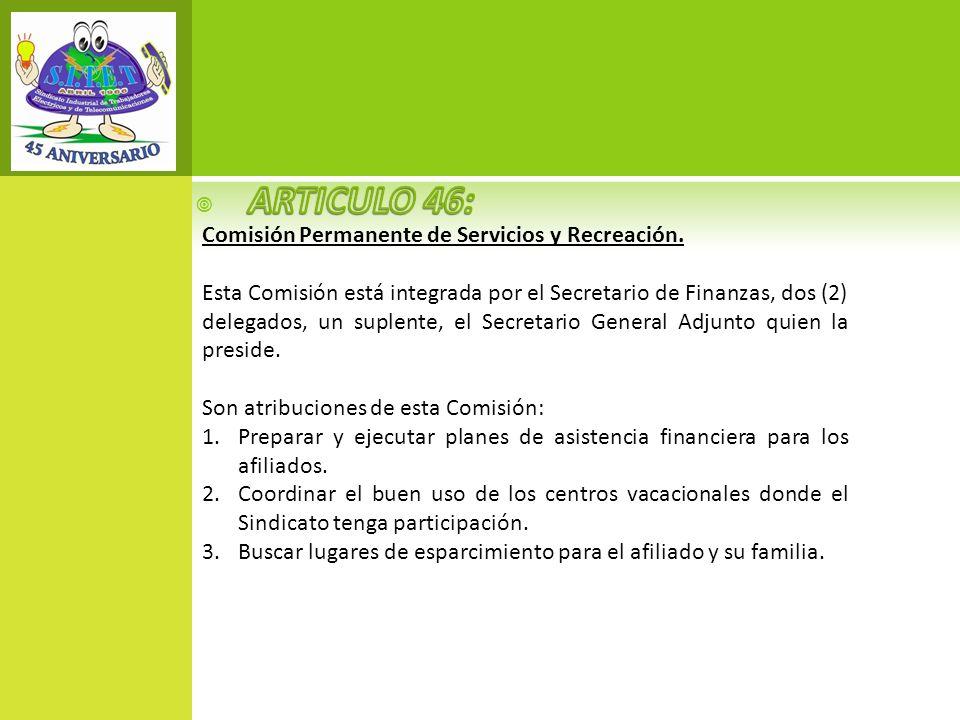 ARTICULO 46: Comisión Permanente de Servicios y Recreación.