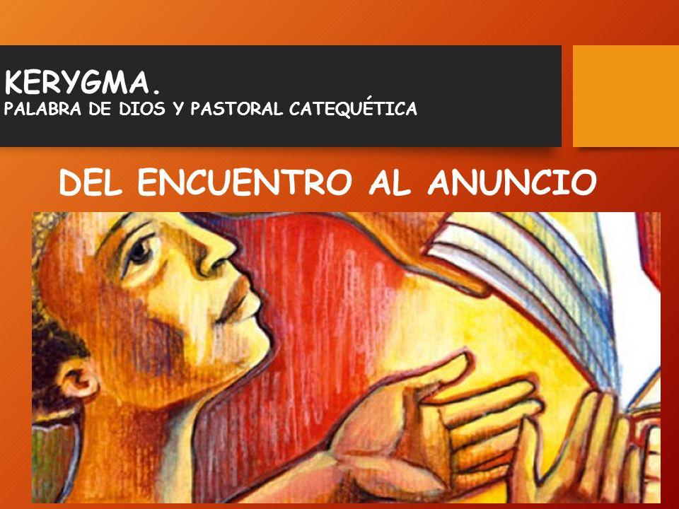 KERYGMA. PALABRA DE DIOS Y PASTORAL CATEQUÉTICA