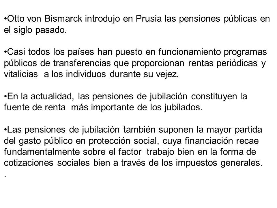 Otto von Bismarck introdujo en Prusia las pensiones públicas en el siglo pasado.