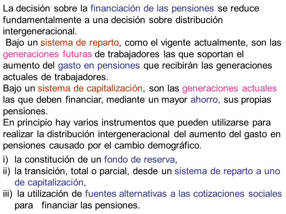 La decisión sobre la financiación de las pensiones se reduce fundamentalmente a una decisión sobre distribución intergeneracional.