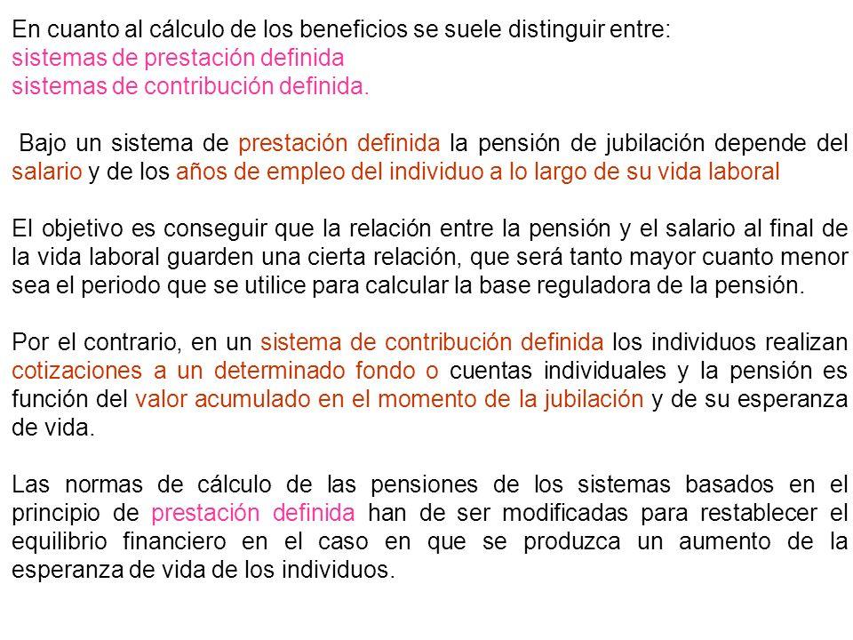 En cuanto al cálculo de los beneficios se suele distinguir entre: