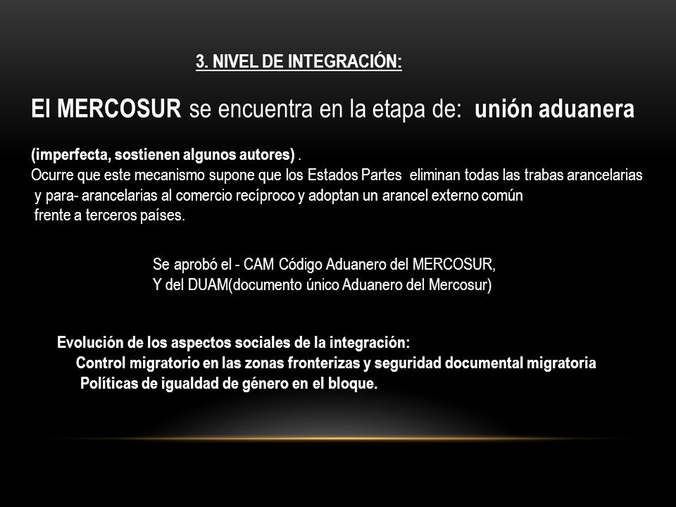 El MERCOSUR se encuentra en la etapa de: unión aduanera