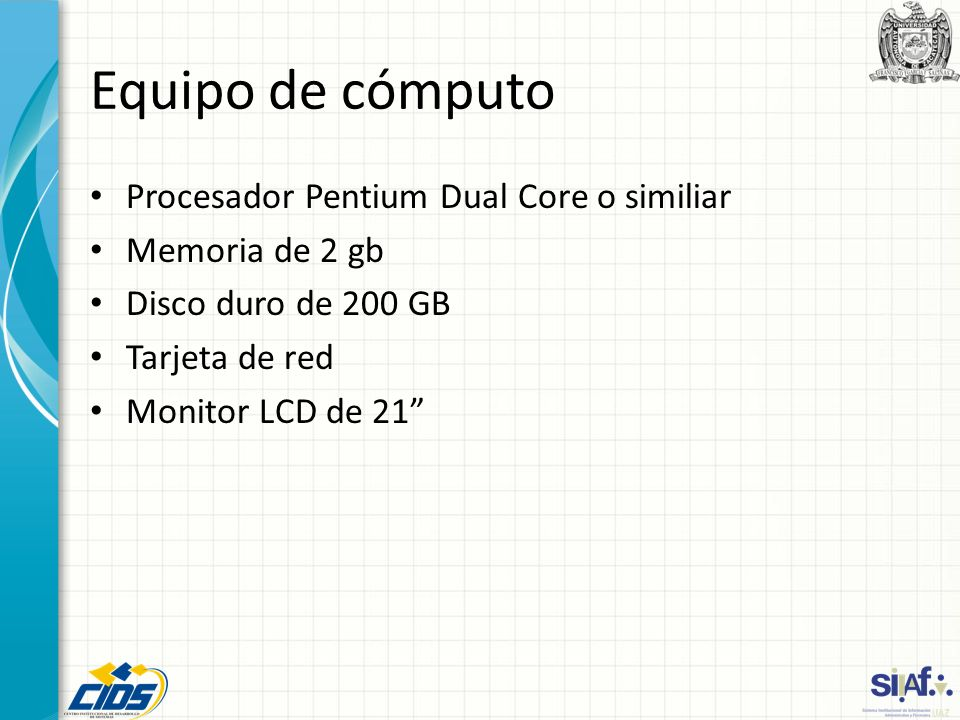 Equipo de cómputo Procesador Pentium Dual Core o similiar