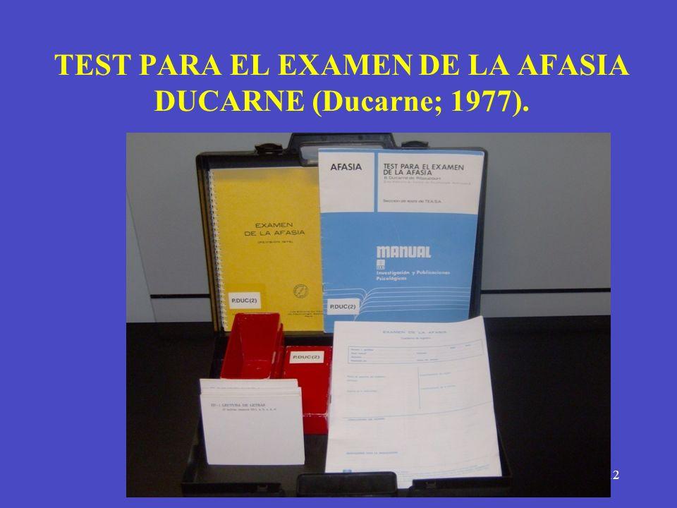 TEST PARA EL EXAMEN DE LA AFASIA DUCARNE (Ducarne; 1977).