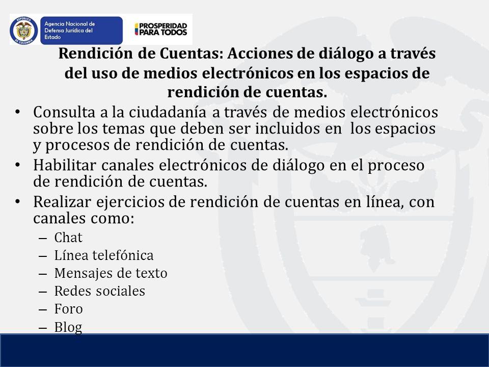 Rendición de Cuentas: Acciones de diálogo a través del uso de medios electrónicos en los espacios de rendición de cuentas.