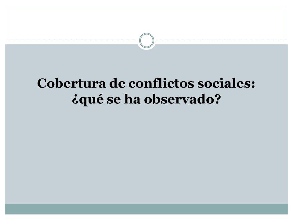 Cobertura de conflictos sociales: