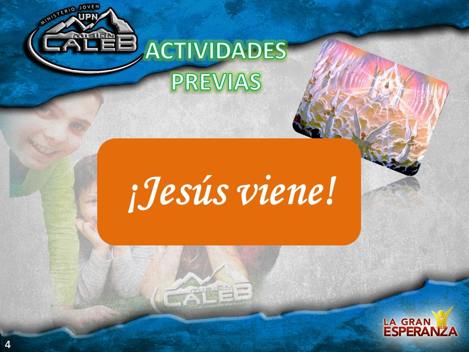 ¡Jesús viene! ACTIVIDADES PREVIAS 4 Actividades previas