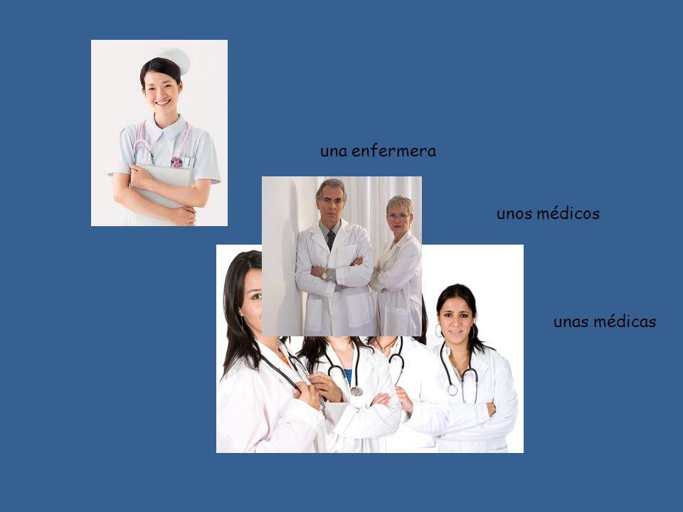 una enfermera unos médicos unas médicas