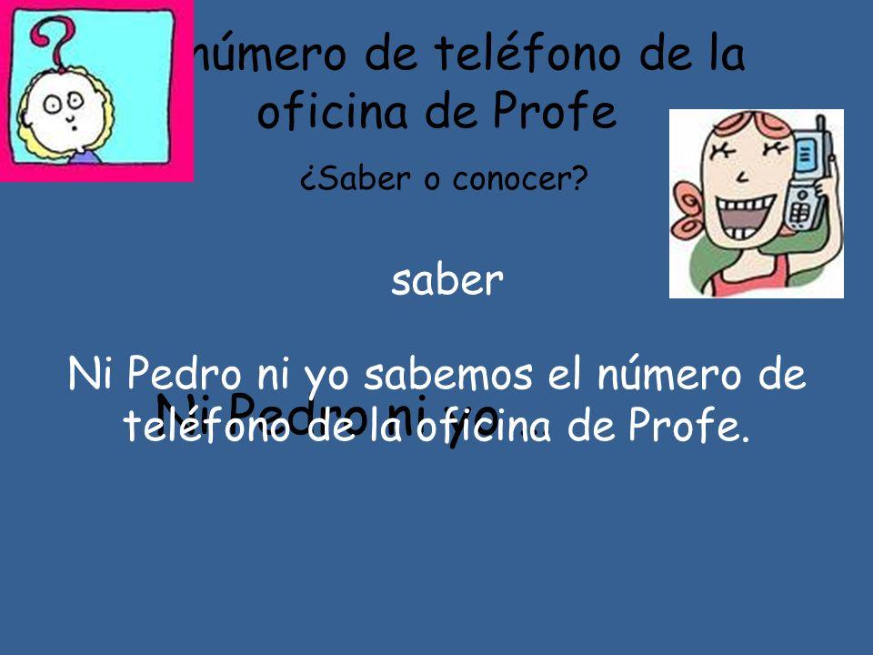 El número de teléfono de la oficina de Profe