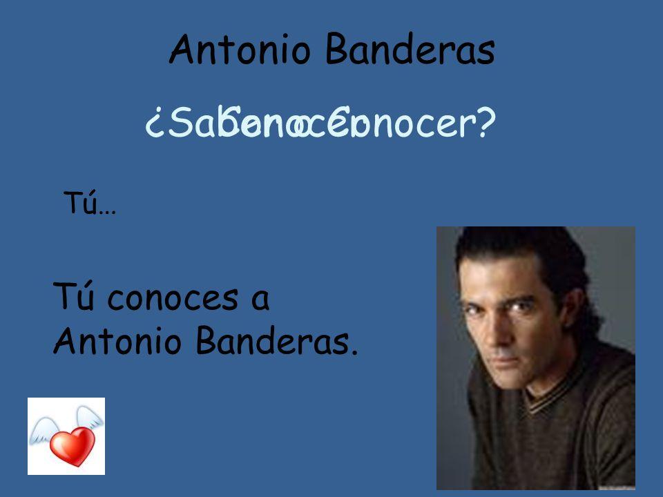 Antonio Banderas ¿Saber o Conocer Conocer