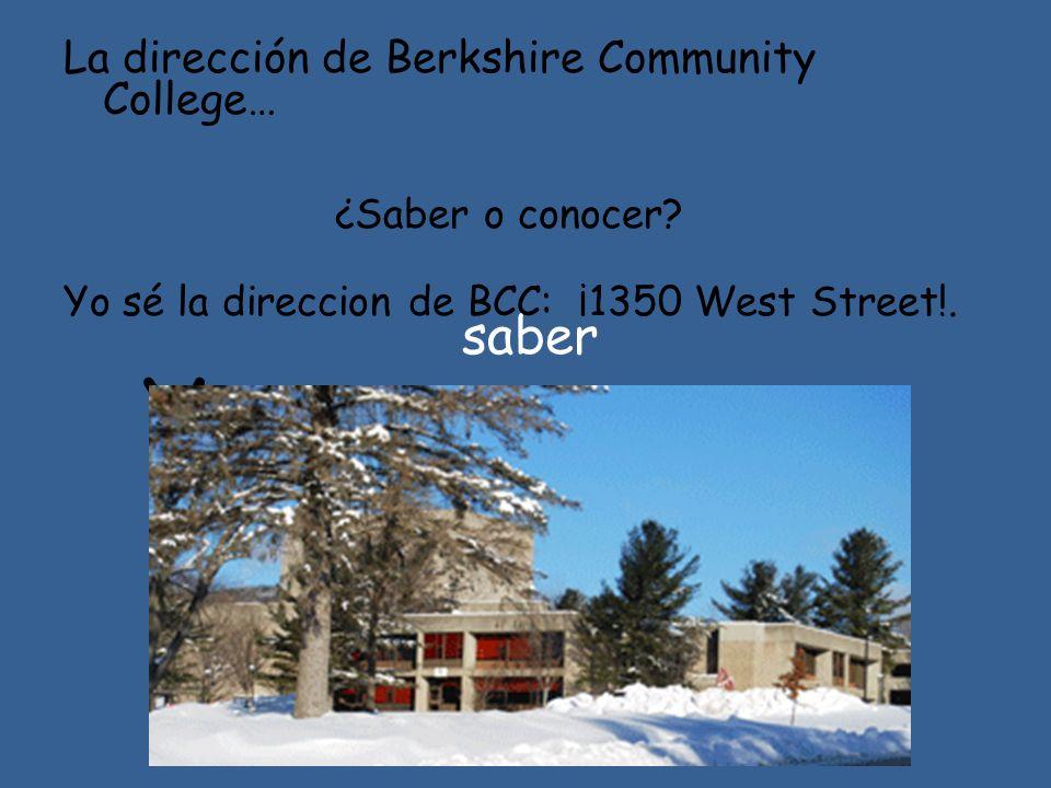 Yo … saber La dirección de Berkshire Community College…
