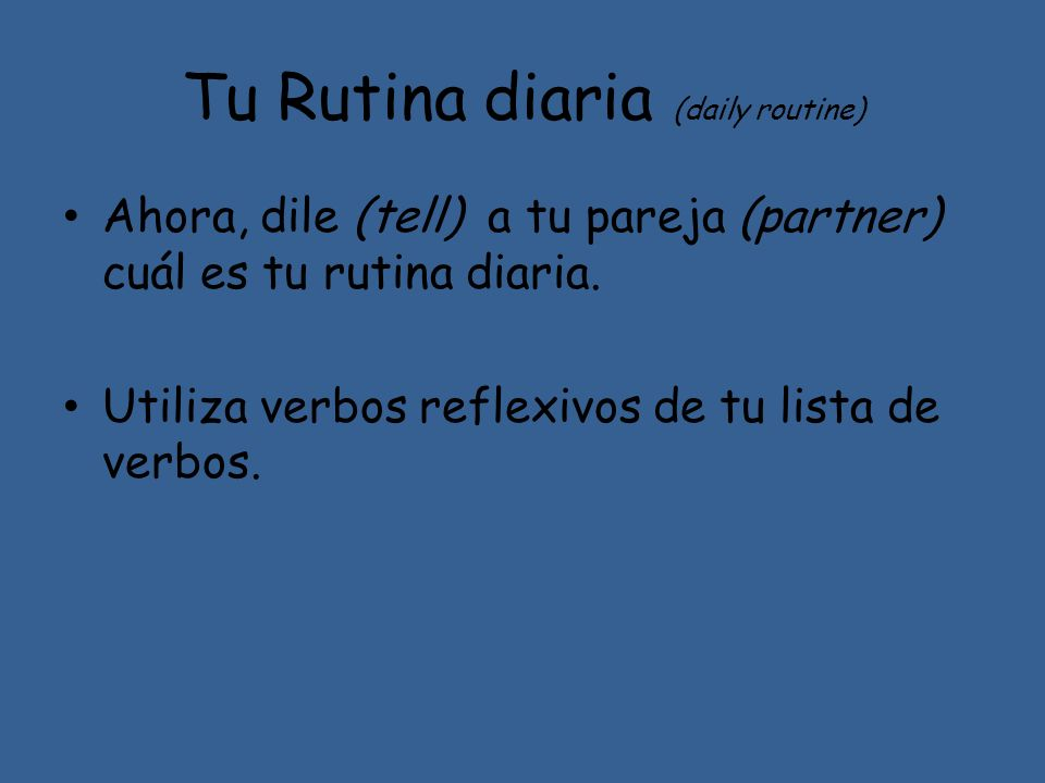 Tu Rutina diaria (daily routine)