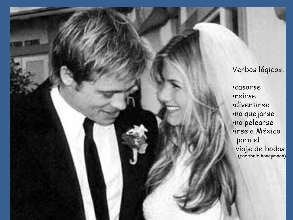 Verbos lógicos: casarse reírse divertirse no quejarse no pelearse