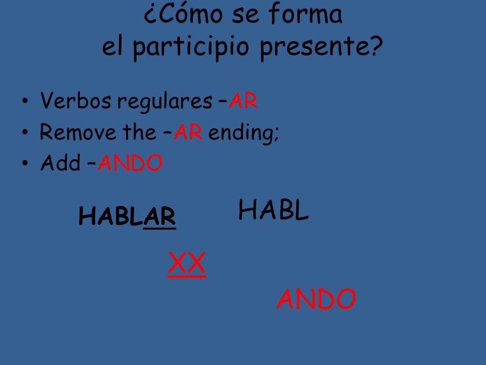 ¿Cómo se forma el participio presente