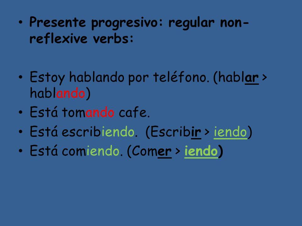 Presente progresivo: regular non-reflexive verbs:
