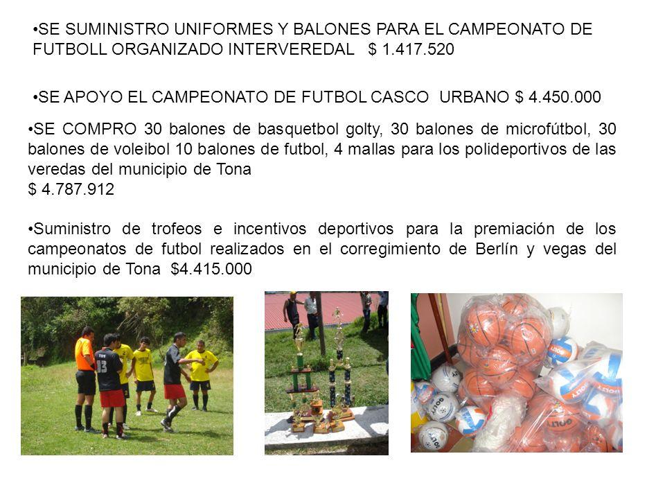 SE SUMINISTRO UNIFORMES Y BALONES PARA EL CAMPEONATO DE FUTBOLL ORGANIZADO INTERVEREDAL $ 1.417.520