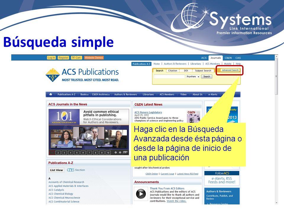 Búsqueda simple Haga clic en la Búsqueda Avanzada desde ésta página o desde la página de inicio de una publicación.