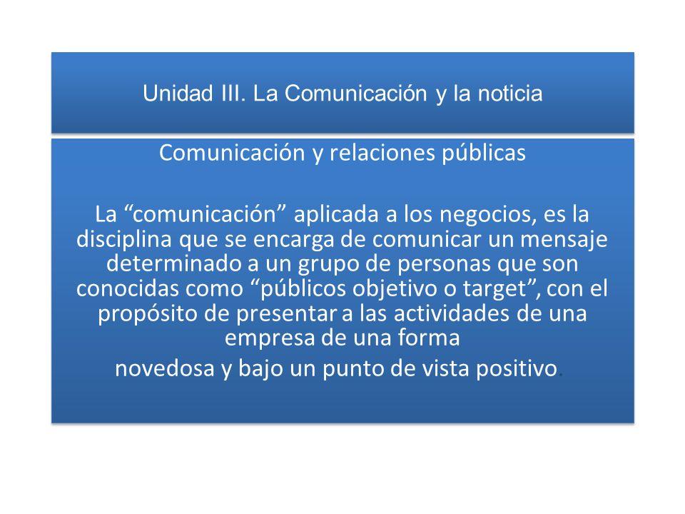 Unidad III. La Comunicación y la noticia