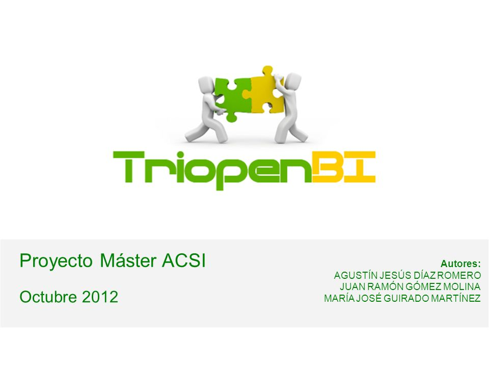 Proyecto Máster ACSI Octubre 2012 Autores: AGUSTÍN JESÚS DÍAZ ROMERO