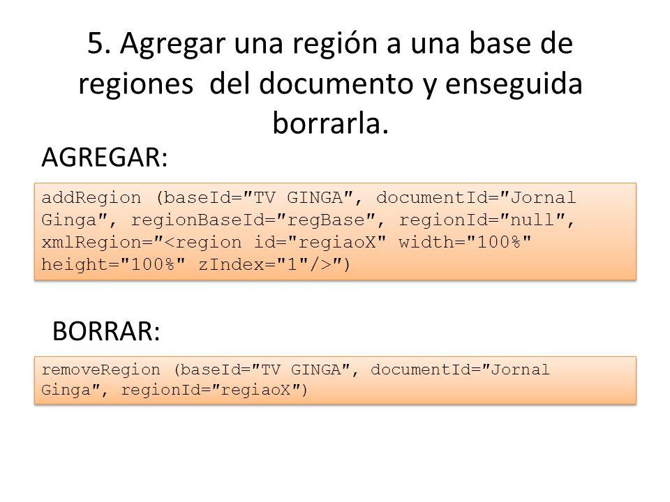 5. Agregar una región a una base de regiones del documento y enseguida borrarla.