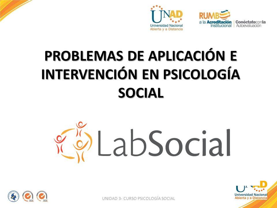 PROBLEMAS DE APLICACIÓN E INTERVENCIÓN EN PSICOLOGÍA SOCIAL