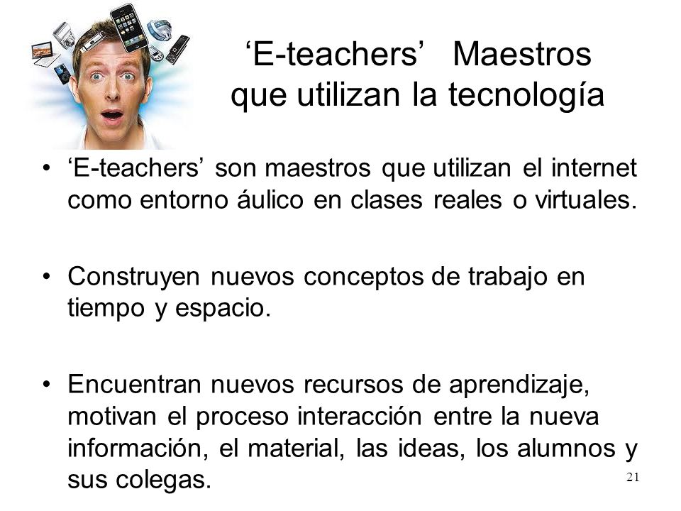 'E-teachers' Maestros que utilizan la tecnología