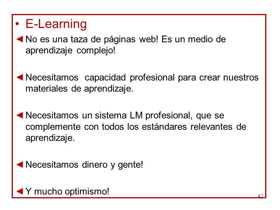 E-Learning No es una taza de páginas web! Es un medio de aprendizaje complejo!