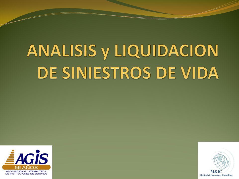 ANALISIS y LIQUIDACION DE SINIESTROS DE VIDA