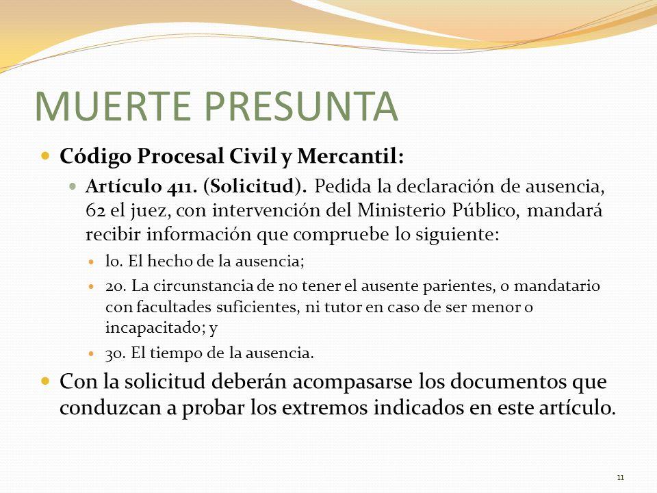 MUERTE PRESUNTA Código Procesal Civil y Mercantil: