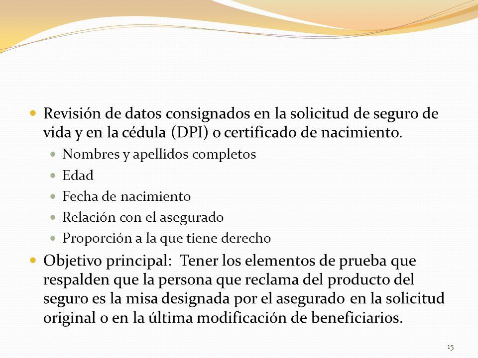 Revisión de datos consignados en la solicitud de seguro de vida y en la cédula (DPI) o certificado de nacimiento.