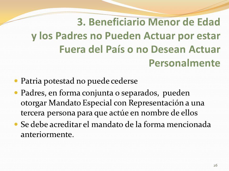 3. Beneficiario Menor de Edad y los Padres no Pueden Actuar por estar Fuera del País o no Desean Actuar Personalmente