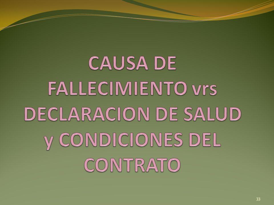 CAUSA DE FALLECIMIENTO vrs DECLARACION DE SALUD y CONDICIONES DEL CONTRATO