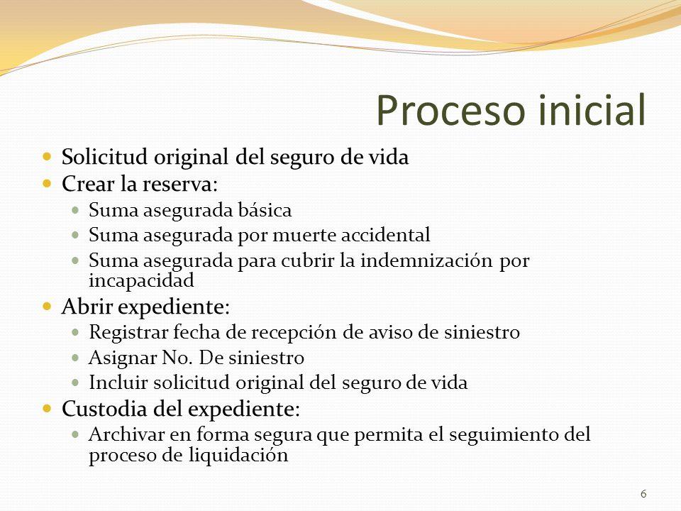 Proceso inicial Solicitud original del seguro de vida
