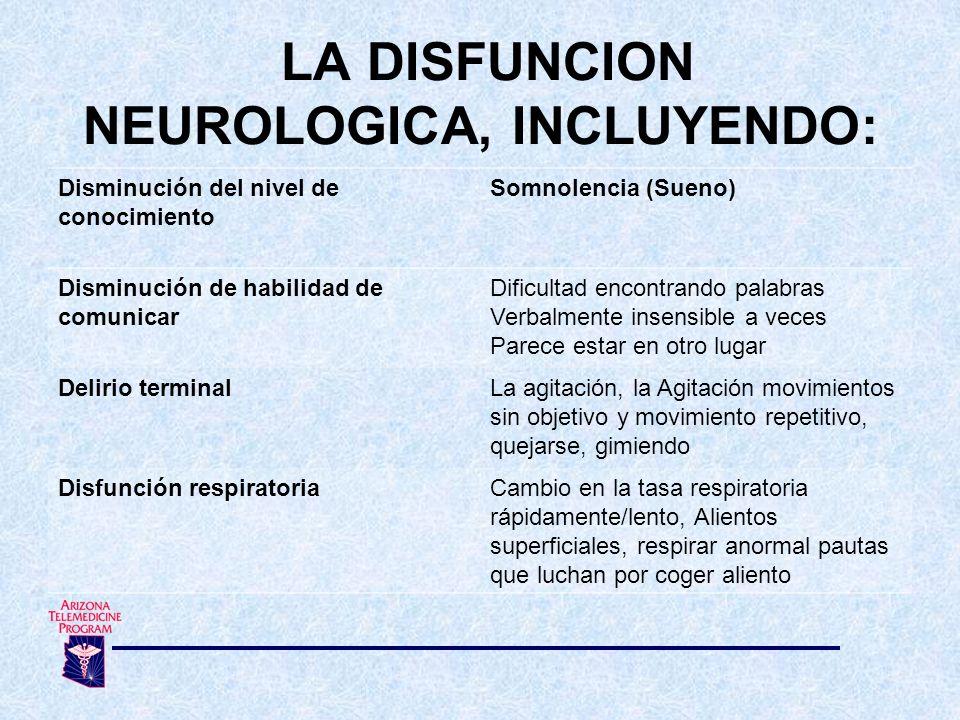 LA DISFUNCION NEUROLOGICA, INCLUYENDO:
