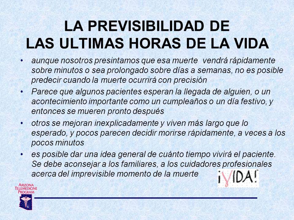 LA PREVISIBILIDAD DE LAS ULTIMAS HORAS DE LA VIDA