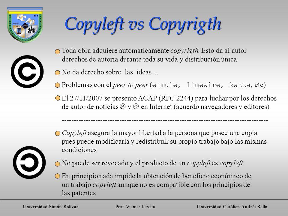 Copyleft vs Copyrigth Toda obra adquiere automáticamente copyrigth. Esto da al autor. derechos de autoria durante toda su vida y distribución única.