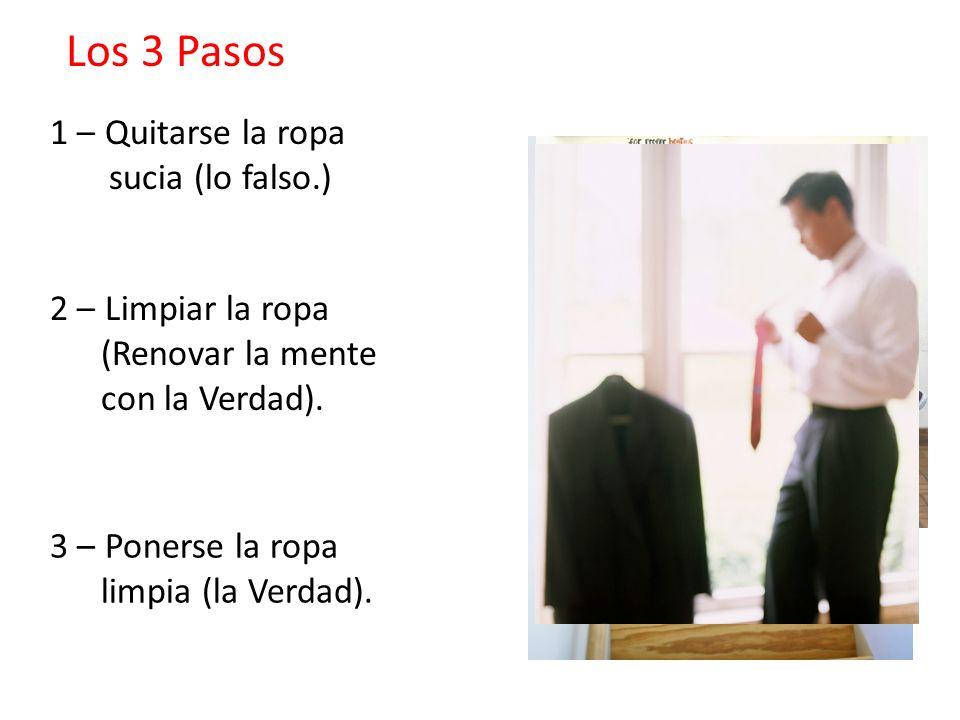 Los 3 Pasos 1 – Quitarse la ropa sucia (lo falso.)