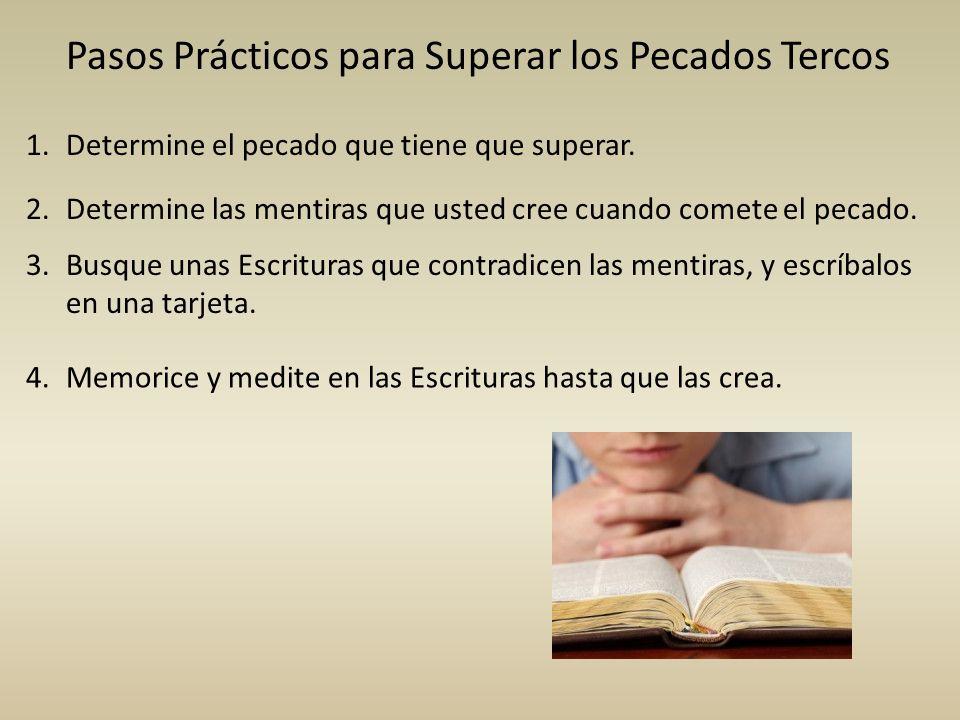 Pasos Prácticos para Superar los Pecados Tercos