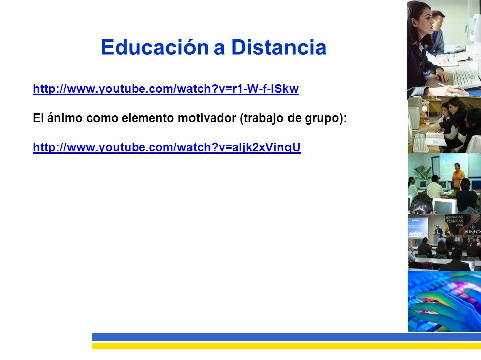 Educación a Distancia http://www.youtube.com/watch v=r1-W-f-iSkw