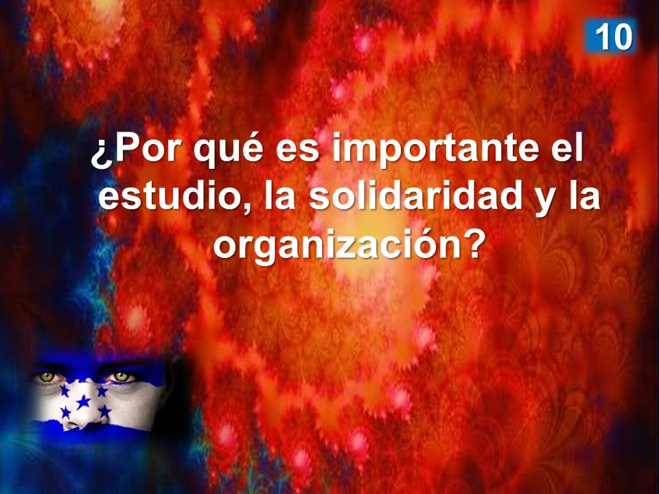 ¿Por qué es importante el estudio, la solidaridad y la organización