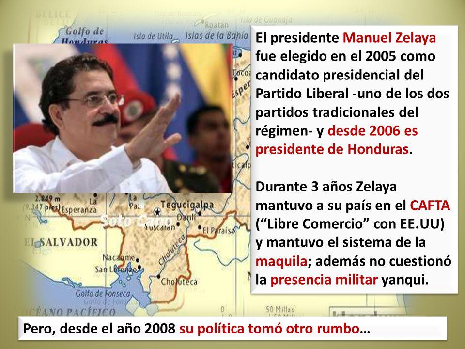 El presidente Manuel Zelaya fue elegido en el 2005 como candidato presidencial del Partido Liberal -uno de los dos partidos tradicionales del régimen- y desde 2006 es presidente de Honduras.