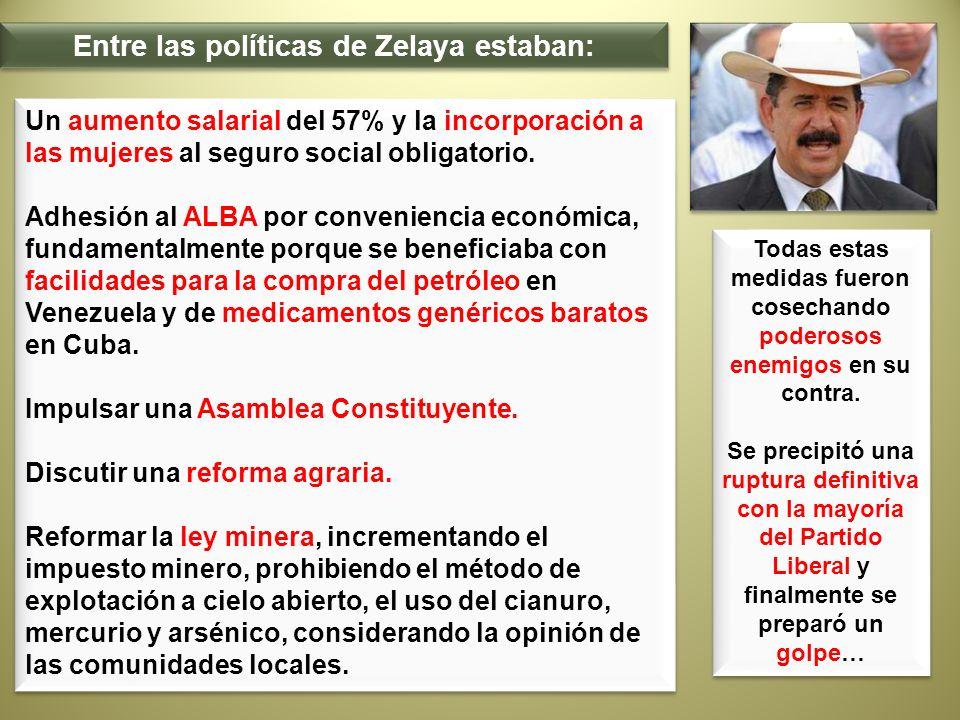 Entre las políticas de Zelaya estaban: