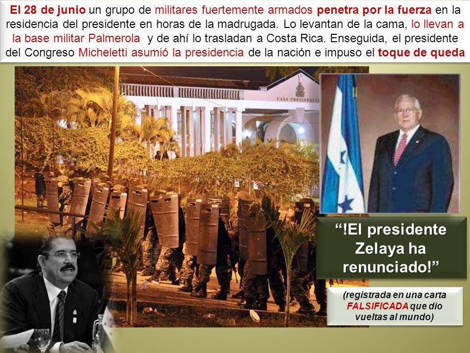 !El presidente Zelaya ha renunciado!