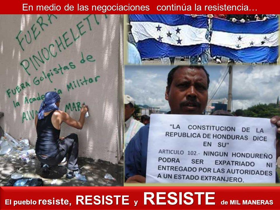 En medio de las negociaciones continúa la resistencia…