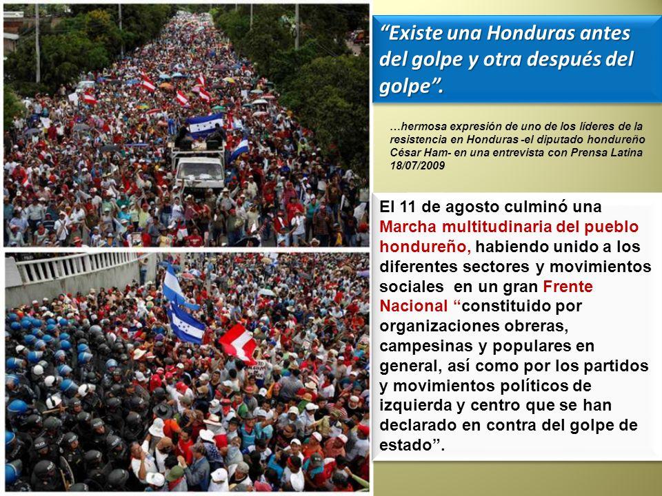 Existe una Honduras antes del golpe y otra después del golpe .