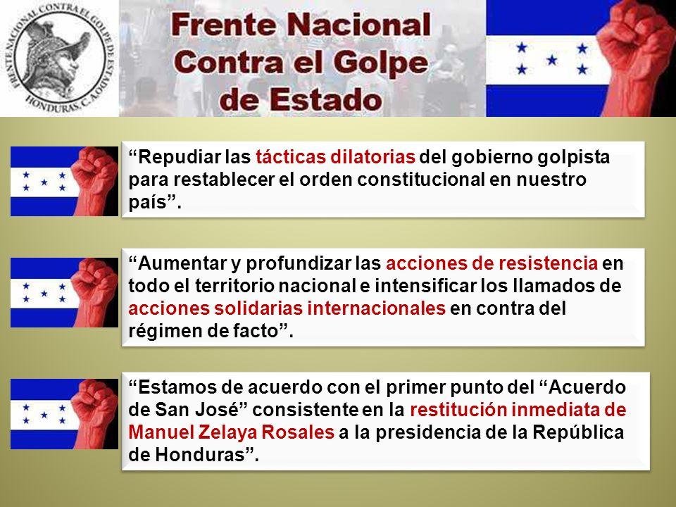 Repudiar las tácticas dilatorias del gobierno golpista para restablecer el orden constitucional en nuestro país .